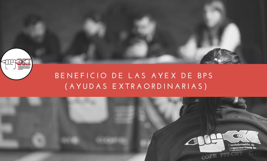 BENEFICIO DE LAS AYEX DE BPS (AYUDAS EXTRAORDINARIAS)